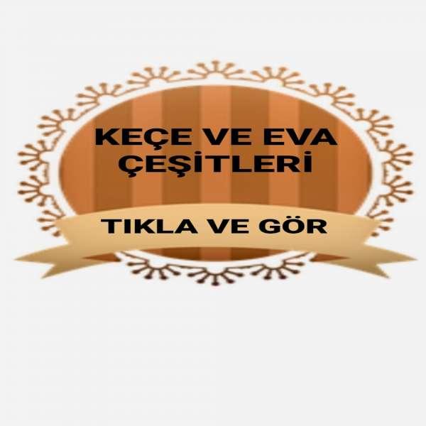 KEÇE - EVA ÇEŞİTLERİ