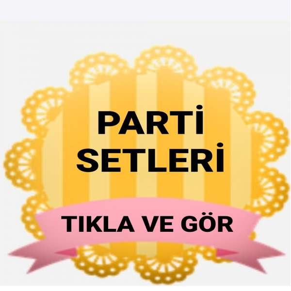 PARTİ SETLERİ