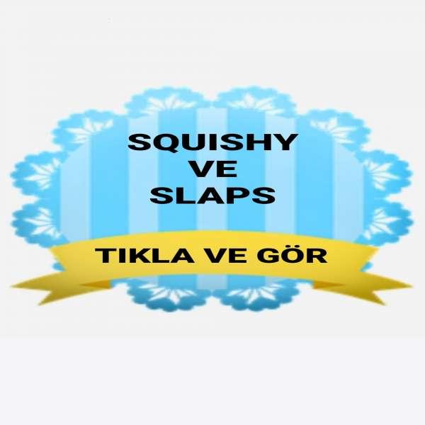 SQUİSHİ - SLAPS
