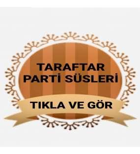 TARAFTAR PARTİ MALZEMELERİ