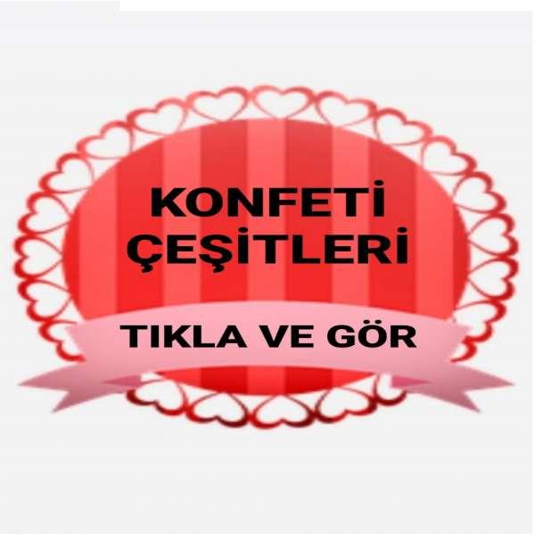 KONFETİ ÇEŞİTLERİ